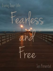 fearless and free - jen pimentel